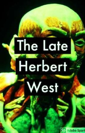 The Late Herbert West by AvocadoStrickler
