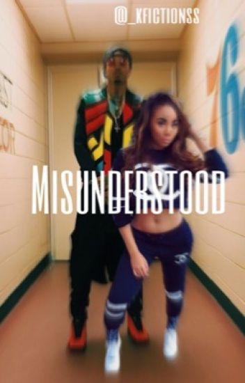 Misunderstood -August Alsina Love Story