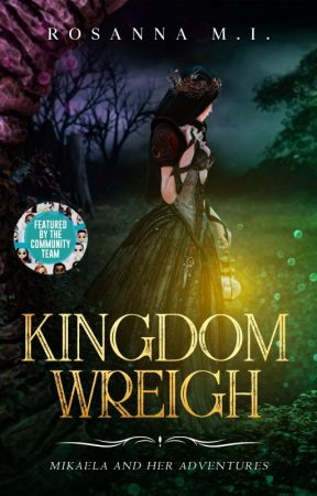 Kingdom Wreigh - Mikaela and Her Adventures by RosannaMI