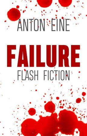 Failure by AntonEine