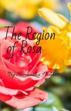 The Region of Rosa by SamanthaHolmes123