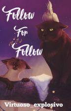 Follow for Follow by Virtuoso_explosivo