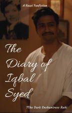 The Diary Of Iqbal Syed-A Raazi Fanfiction by DarkEnchantressRuhi