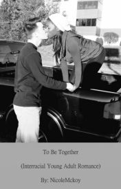 To Be Together (Interracial Young Adult Romance) SAMPLE by NicoleMckoy