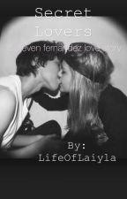 Secret lovers |Steven Fernandez love story| by LifeOfLaiyla