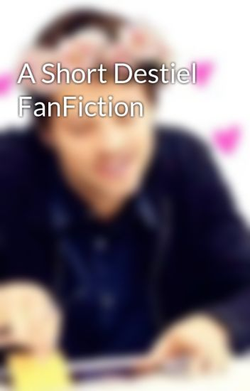 A Short Destiel FanFiction