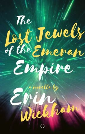 The Lost Jewels of the Emeran Empire by EGWwrites