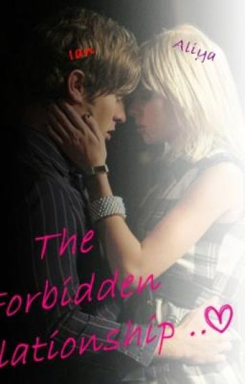 The Forbidden Relationship [ON HOLD]