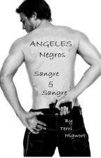 Ángeles Negros: Sangre contra Sangre by ErikaSalomon9