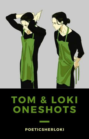 Tom Hiddleston & Loki Laufeyson one-shots by poeticsherloki