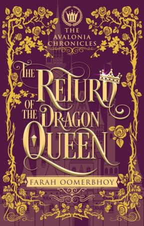 The Return of the Dragon Queen (The Avalonia Chronicles #3) by FarahOomerbhoy