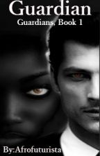 Guardian (A Guardians Novella) by Afrofuturista