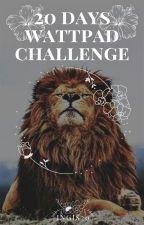 20 DAYS WATTPAD CHALLENGE by IngiS20