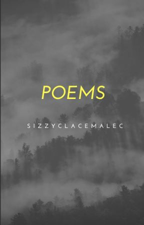 Poems by SizzyClaceMalec