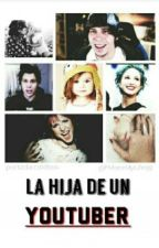 La Hija De Un Youtuber (Rubius) by Luhstef10