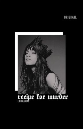recipe for murder ; 𝐨𝐫𝐢𝐠𝐢𝐧𝐚𝐥 by mxrvelous-