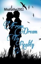 From Dream To Reality (Magcon and O2L fanfic) *MAJOR EDITING* by MissKaitlyn2002