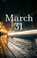 March 31 by lunasimagination