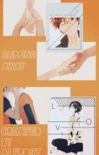 Slipping Away (AsaNoya Fanfiction)  by YukinaFrost