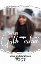 Só um anjo para me salvar- beauany by aleatoriaBeauany