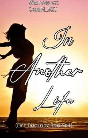 In Another Life (Life Duology) by ChriM_520