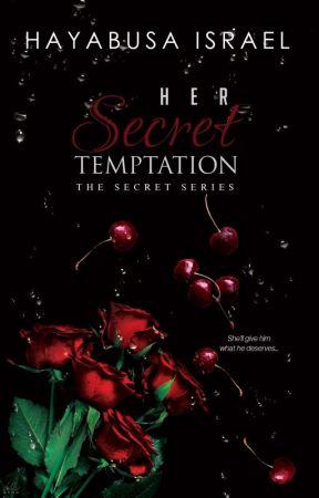 Her Secret Temptation (The Secret Series #1) ✔️ by hayabusa_green69