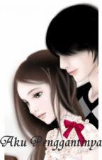 Aku Penggantinya by MiaNuraida