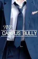 The Campus Bully  by Strawbijjrry