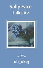 Sally Face [talks 2] by _Ta_Nienormalna_