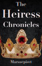 The Heiress Chronicles by marsuepisvt