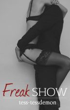 Freak Show [ROUGHLY EDITED] by tess-tessdemon