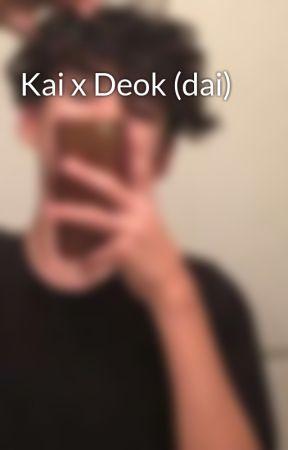 Kai x Deok (dai) by MyJuicyManlyDeokAss