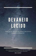 Devaneio Lúcido by autodesenvolverse
