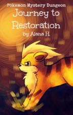 Pokemon Mystery Dungeon: Journey to Restoration by ForeverRememberLife