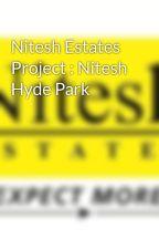 Nitesh Estates Project : Nitesh Hyde Park by Nitesh_Estates