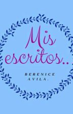 MIS ESCRITOS... by BereniceAvila997