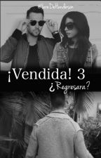 ¡Vendida! 3, ¿Regresará?. (James Maslow & ____) by YaredeHenderson