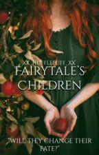 Fairytale's Children | Apply Fic by Xx_Hufflepuff_xX