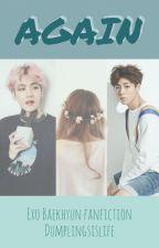 Again [Exo baekhyun] by Dumplingsislife