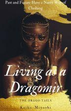 Living As a Dragomir(Dragomir Tales) by Amethyst36