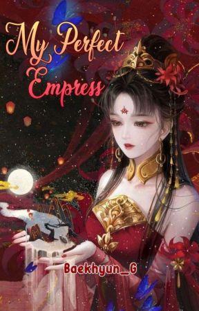 My Perfect Empress by Baekhyun_G