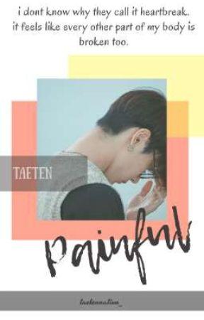 Painful [TaeTen] by taeten_