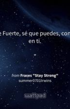 Frases by staystrong0303