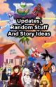 Updates, Random Stuff and Story Ideas by Dbzforlife16