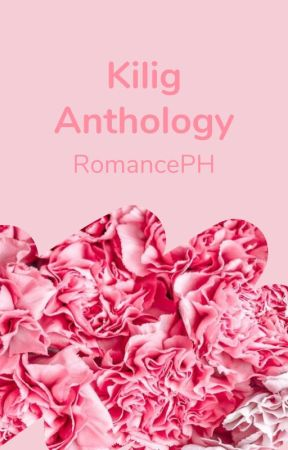 Kilig Anthology by RomancePH