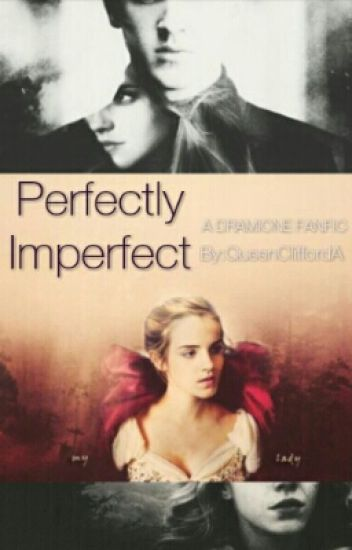 Perfectly Imperfect [Dramione]