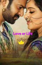 Love or Life by MahendraBahubali01