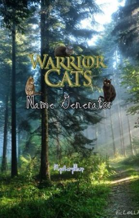 Warrior Cats Name Generator! by MysteryHarp