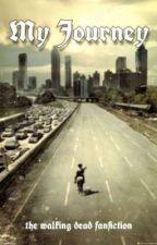 My journey - the walking dead fanfiction by storiesxbonbon