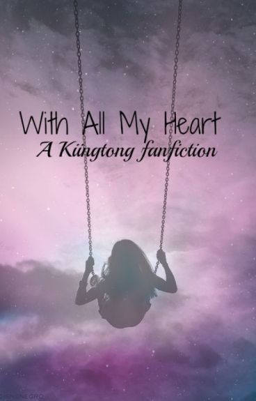 With All My Heart ♕ Kiingtong